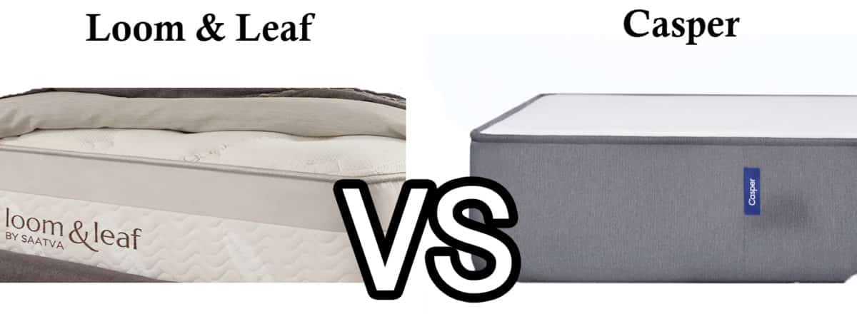Casper Vs Loom And Leaf Mattress