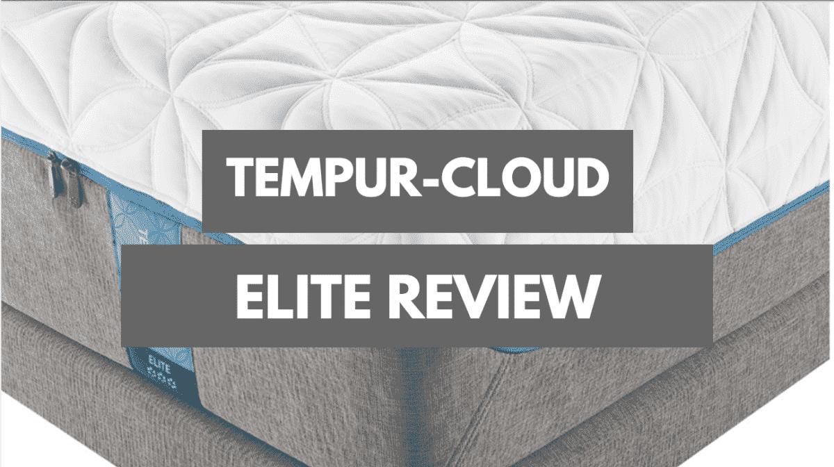 Tempur Pedic Tempur Cloud Elite Review
