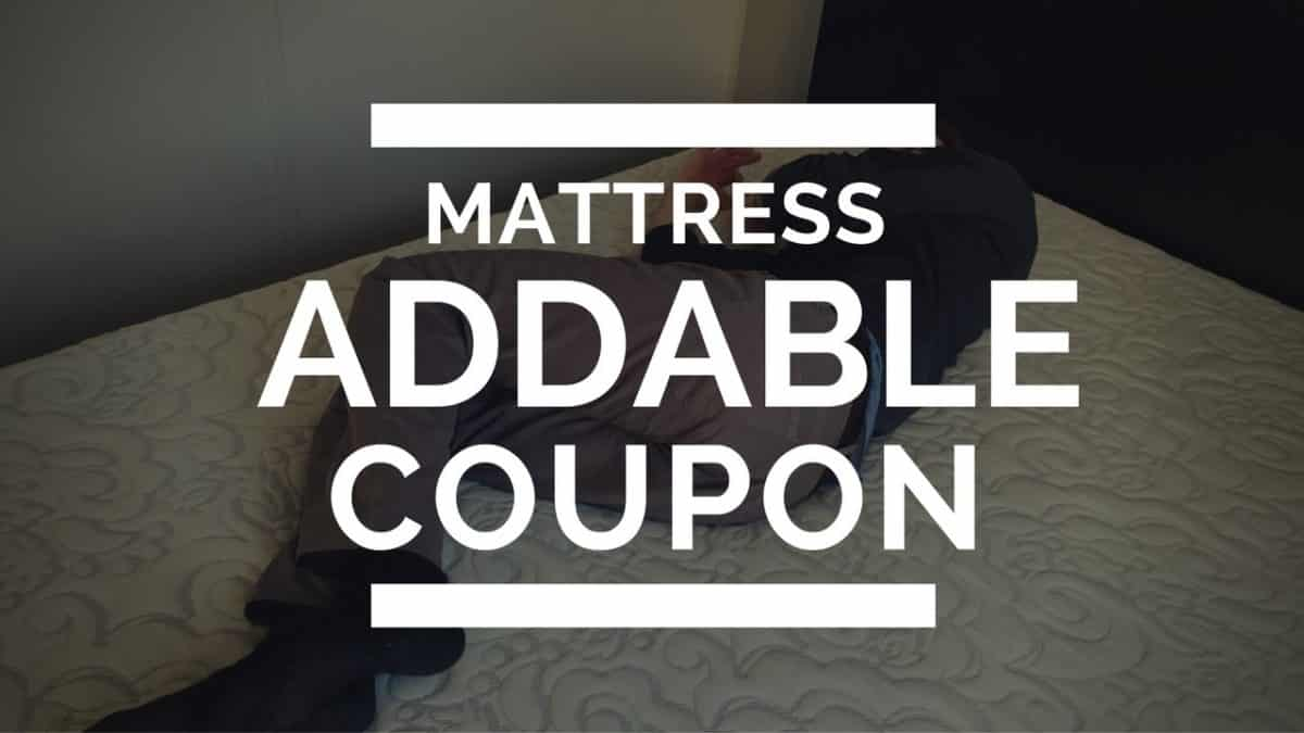 Addable Mattress Coupon Code