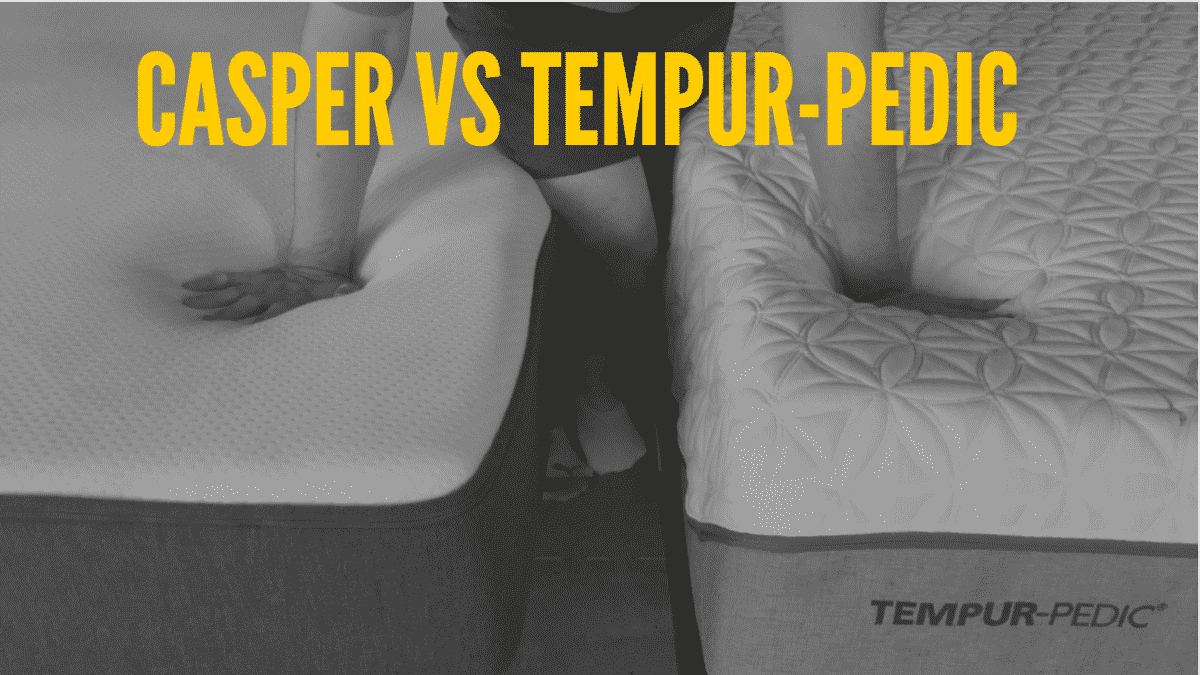 Casper Vs Tempur Pedic Which Should You Pick