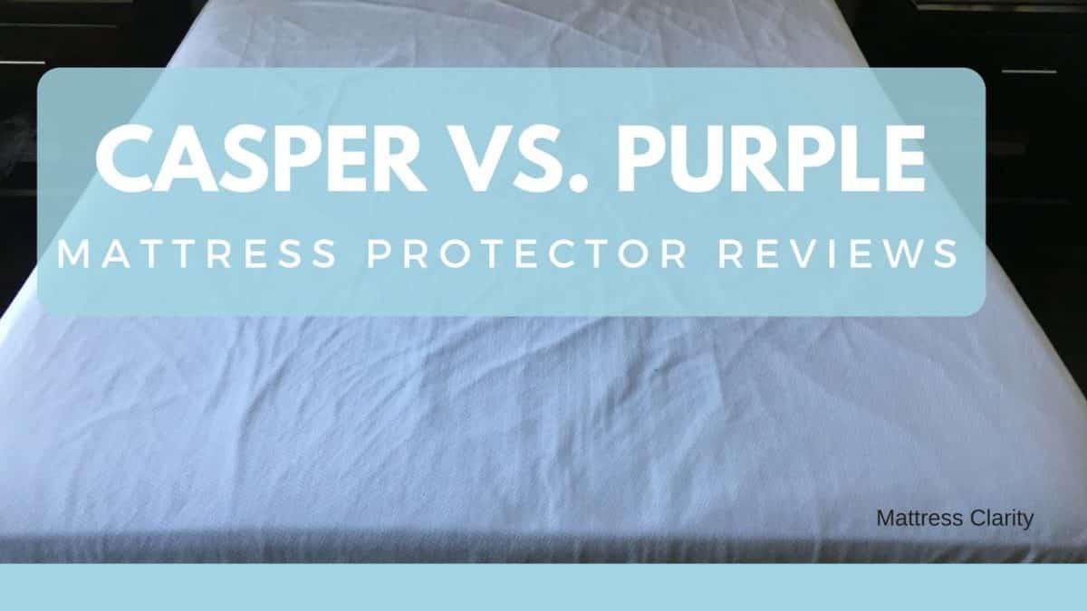 Mattress Protectors: Casper Vs. Purple