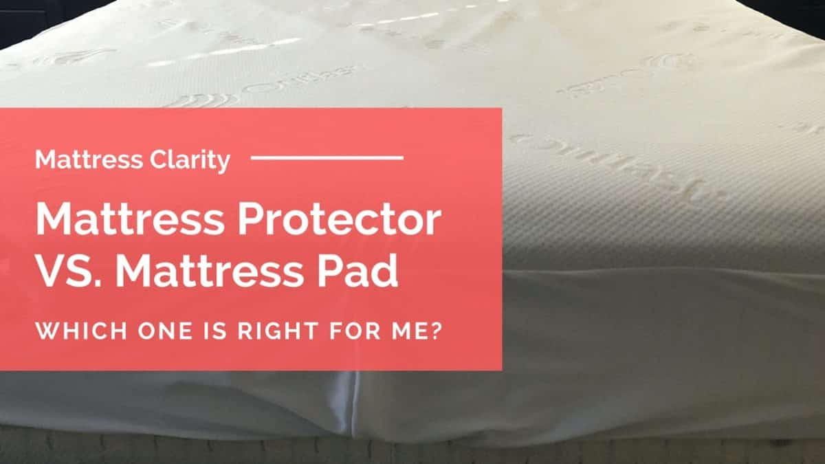 Mattress Protector Vs Mattress Pad Which One Is Right