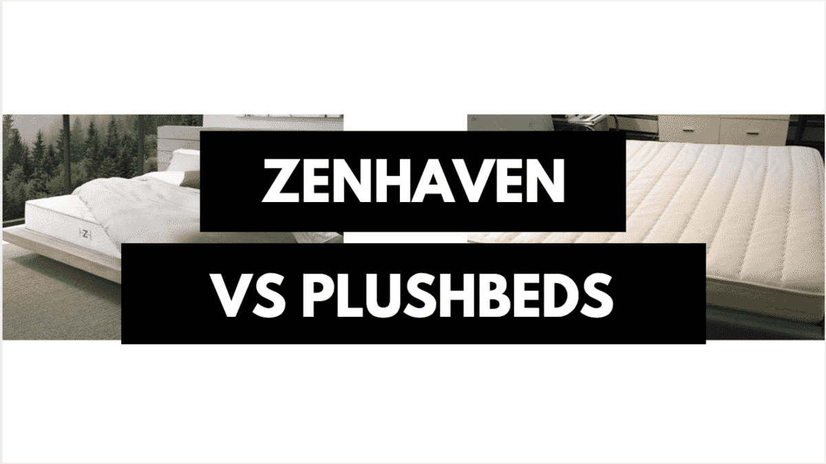 zenhaven vs plushbeds which is right for you
