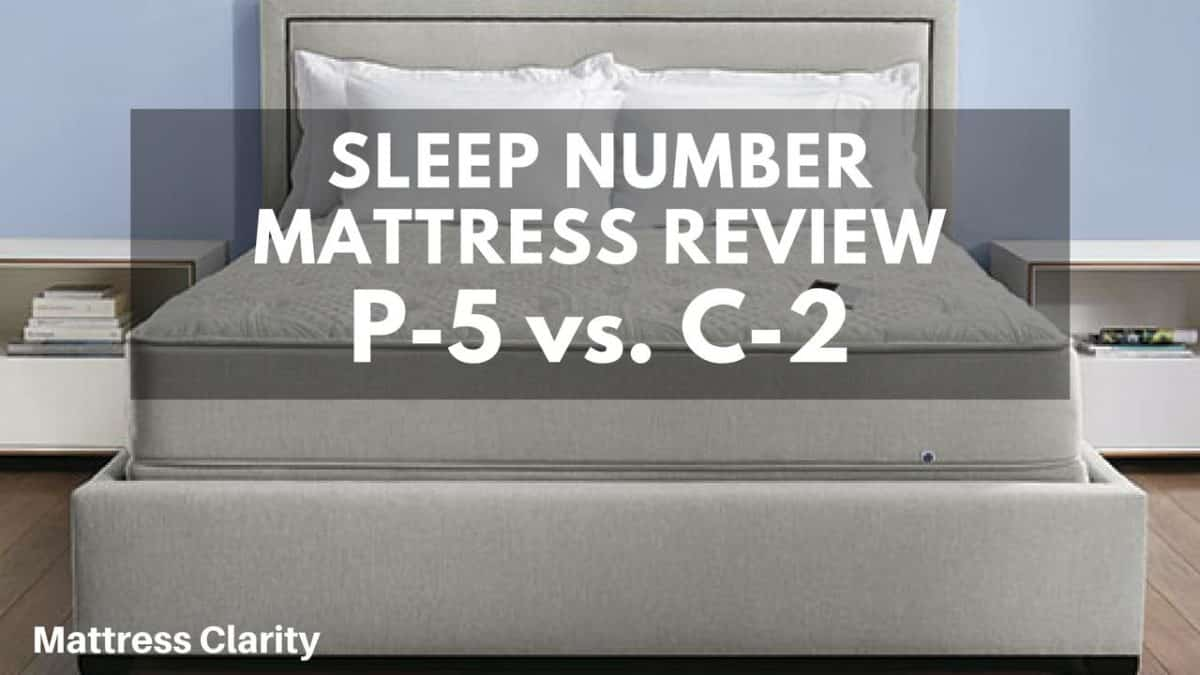 Sleep Number P 5 Vs C 2 Review Which Model Is Best For You