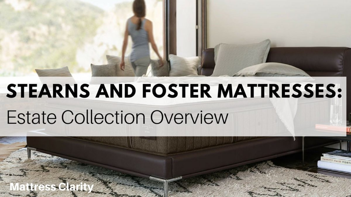 Stearns And Foster Mattresses Estate Collection Overview