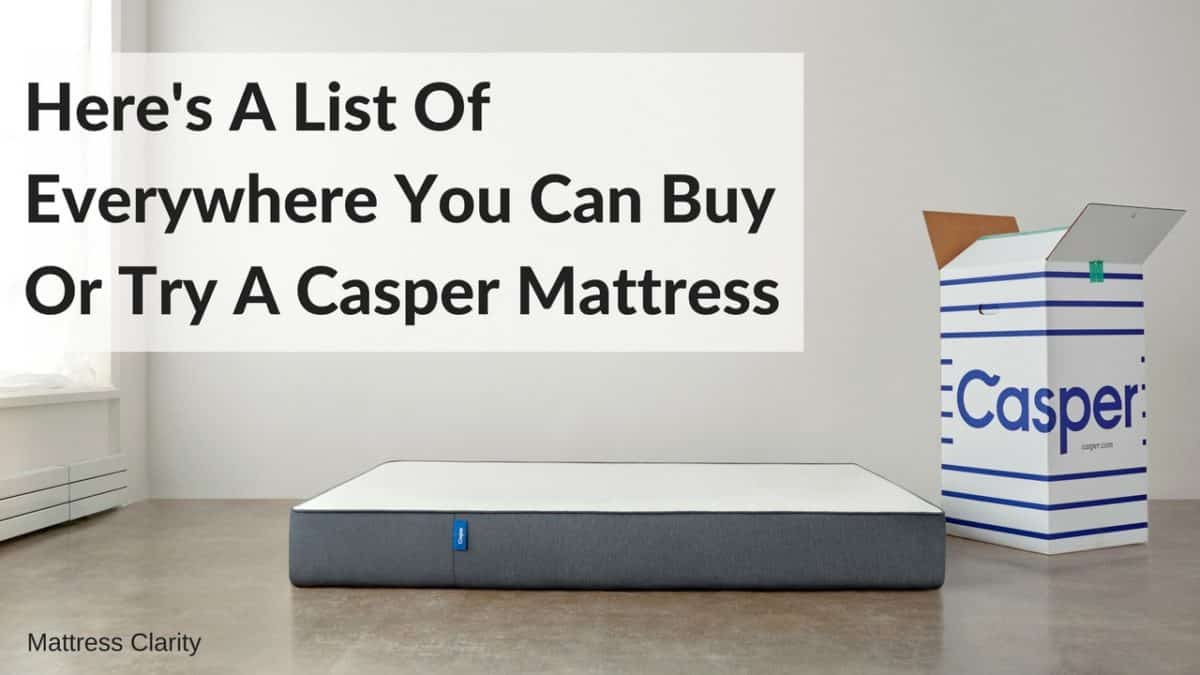 Here S Everywhere You Can Buy Or Try A Casper Mattress