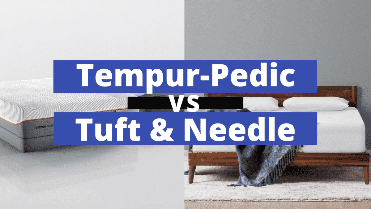 Tempur Pedic Vs Tuft And Needle Which Should You Get
