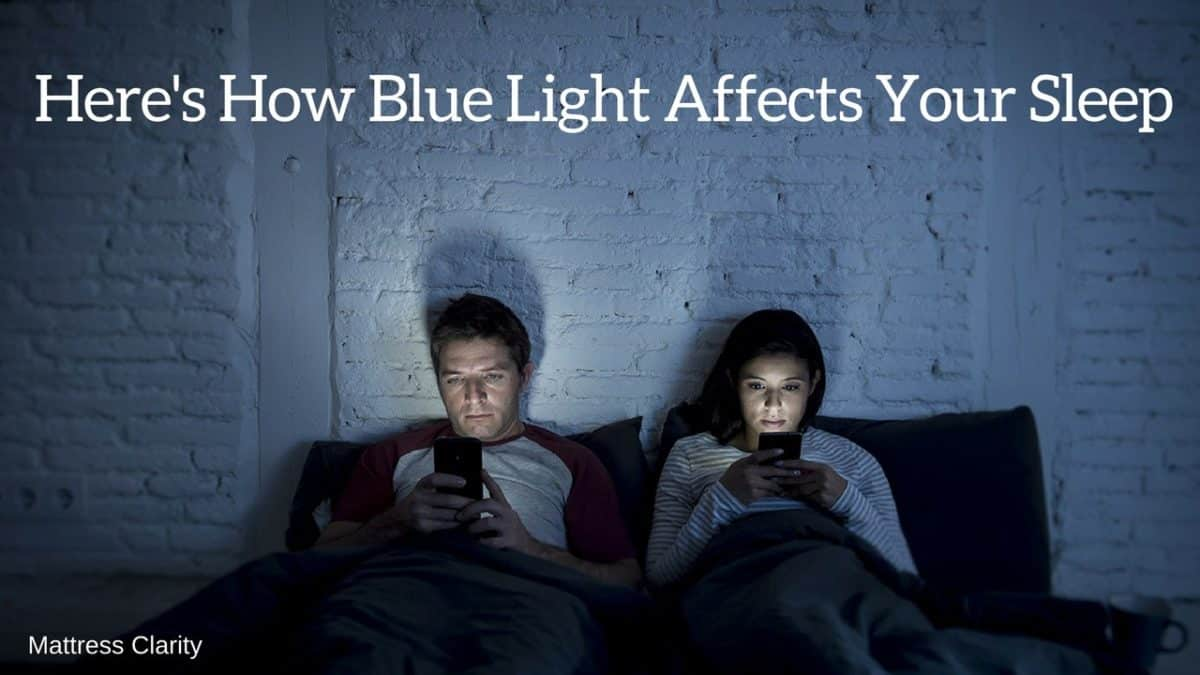 Here S How Blue Light Affects Your Sleep Mattress Clarity
