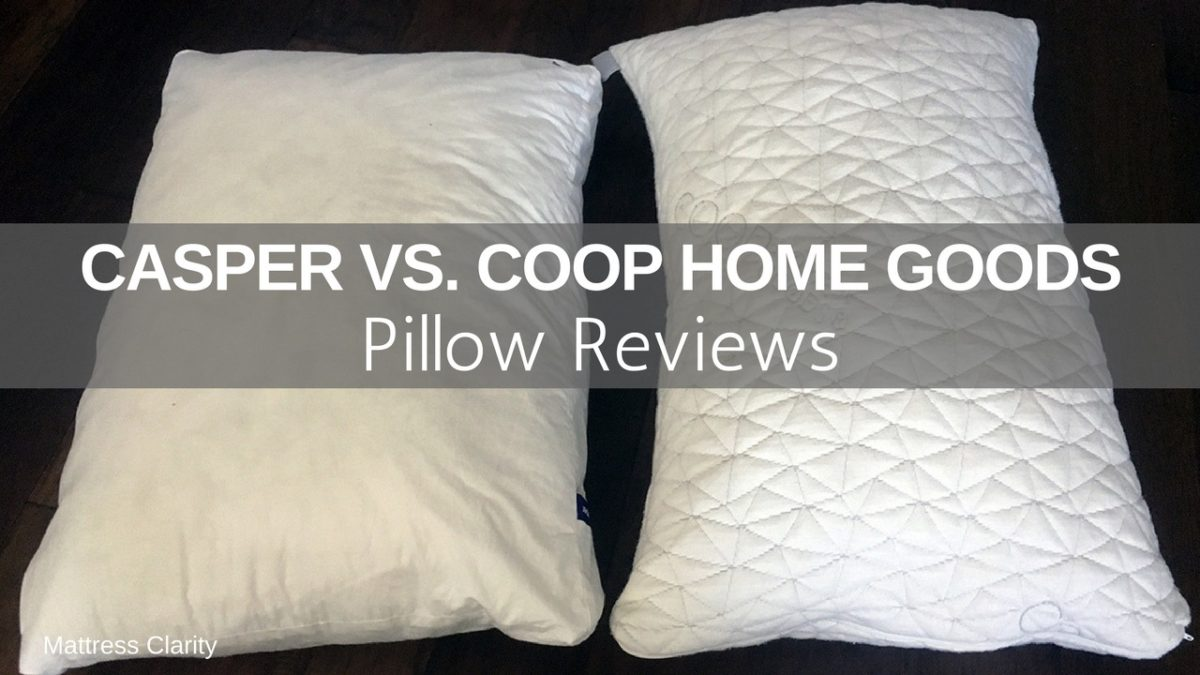 Pillow Reviews Casper Vs Coop Home Goods Mattress Clarity