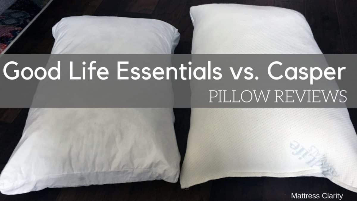 Pillow Reviews Good Life Essentials Vs Casper Mattress