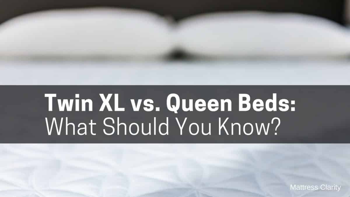 Twin Xl Vs Queen Beds What Should You Know Mattress