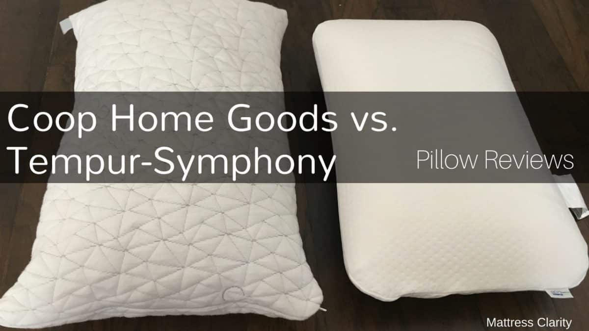 Pillow Reviews Coop Home Goods Vs Tempur Symphony