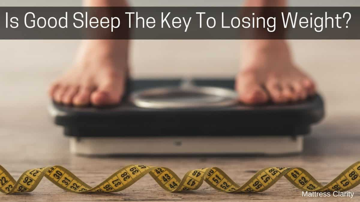 Is Good Sleep The Key To Losing Weight?