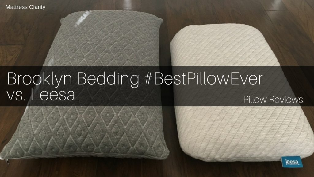 Pillow Reviews Brooklyn Bedding Bestpillowever Vs Leesa Mattress Clarity