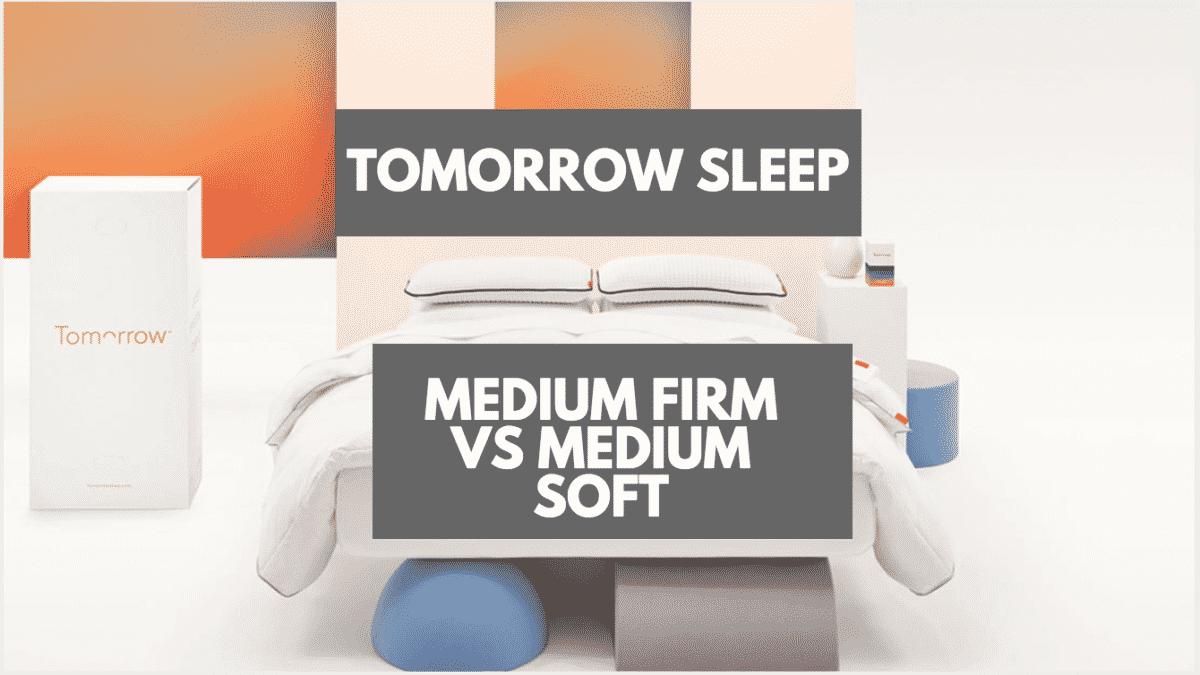 Tomorrow Sleep Medium Firm Vs Medium Soft Mattress Clarity