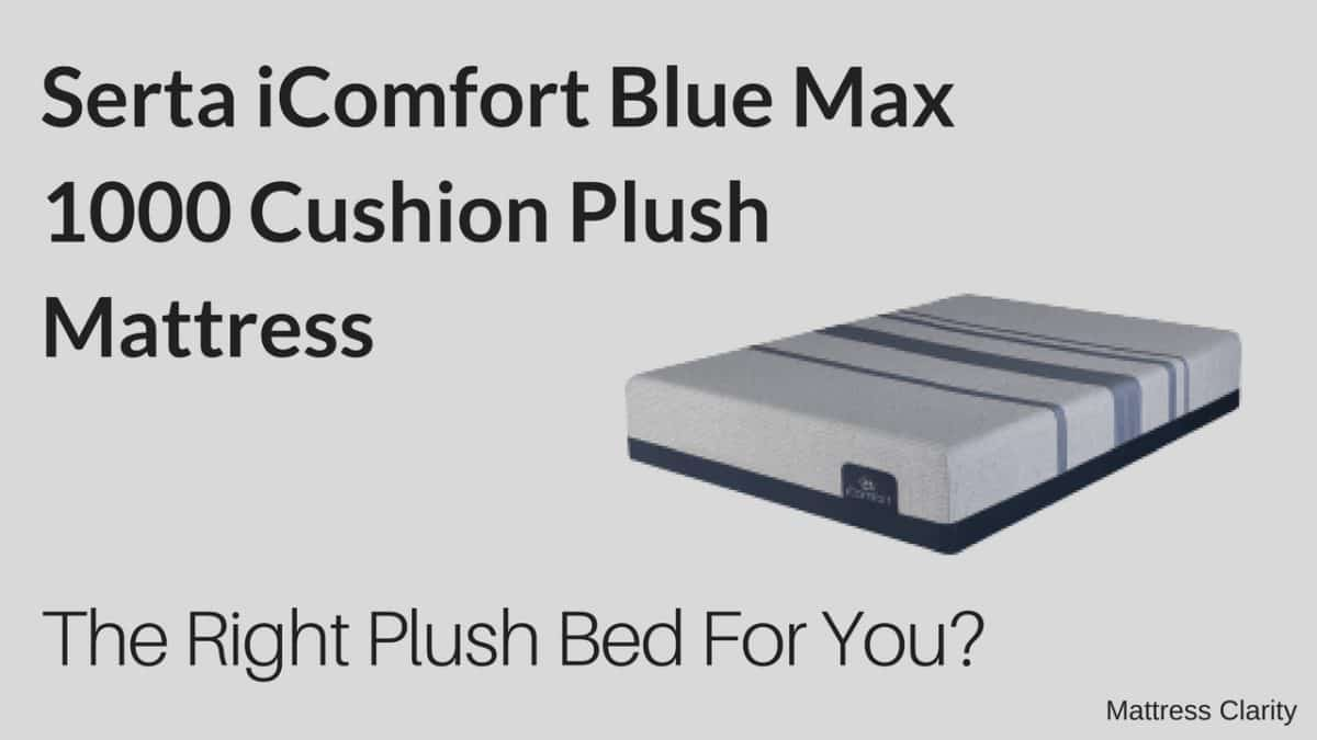 Serta Icomfort Blue Max 1000 Cushion Plush Mattress The Right