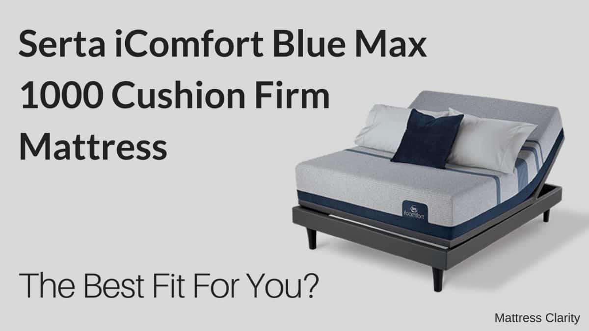Serta Icomfort Blue Max 1000 Cushion Firm Mattress A