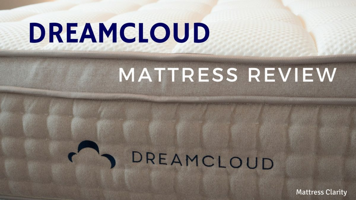 Dreamcloud Mattress Review Is It As Dreamy As It Looks