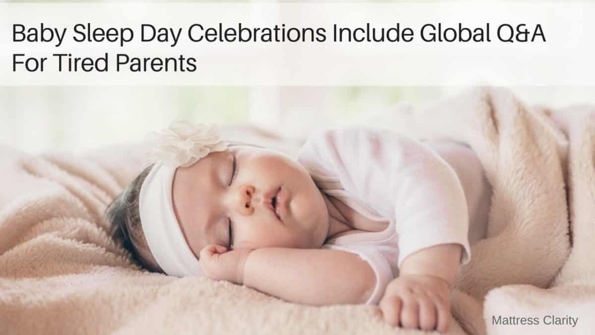 Baby Sleep Day Celebrations Include Global Q Amp A For Tired
