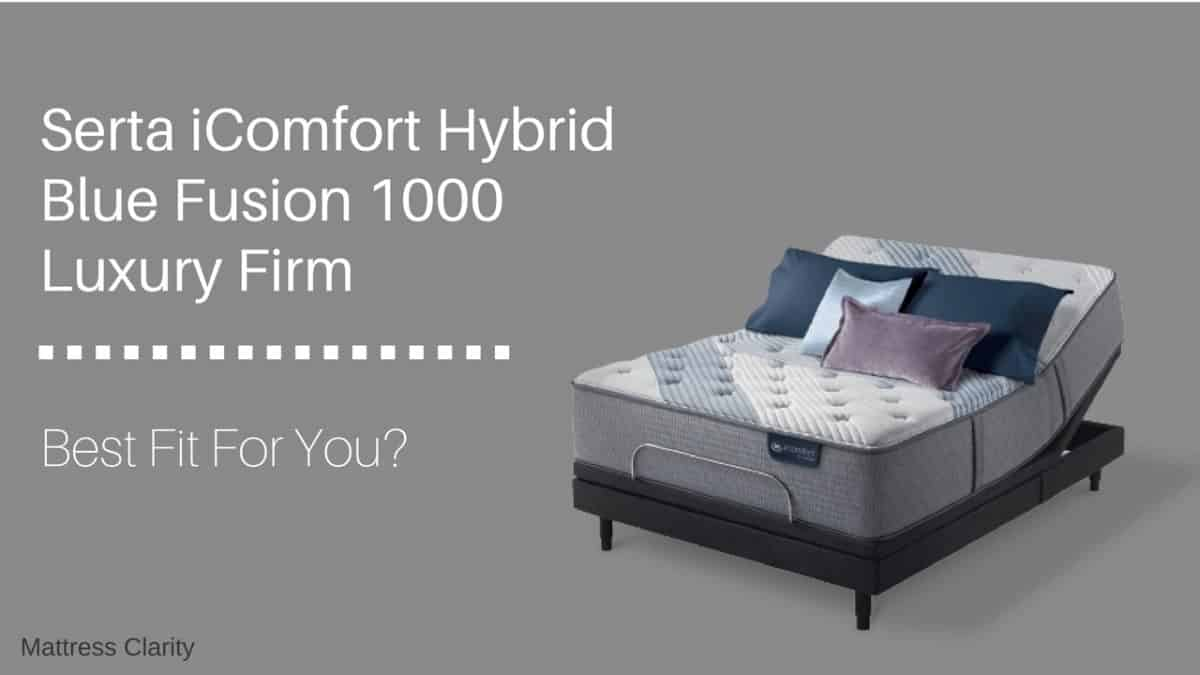 Blue Fusion 1000 Luxury Firm Best Fit For You