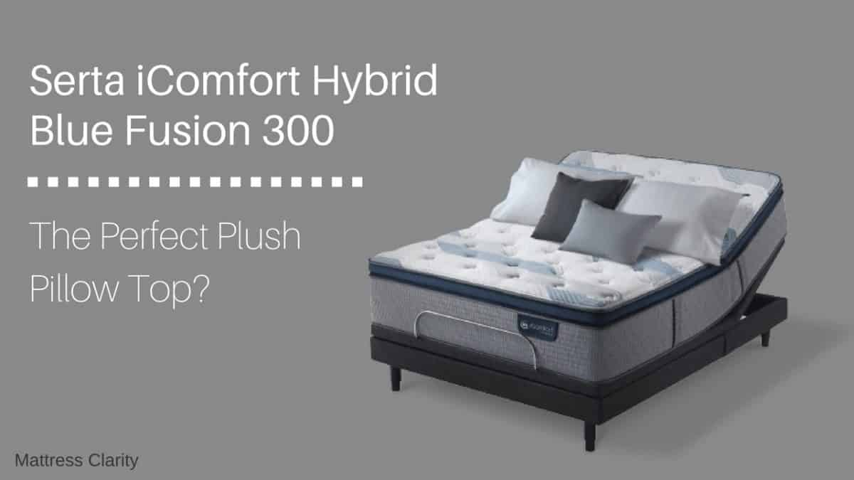 Serta Icomfort Blue Fusion 300 The Perfect Plush Pillow Top