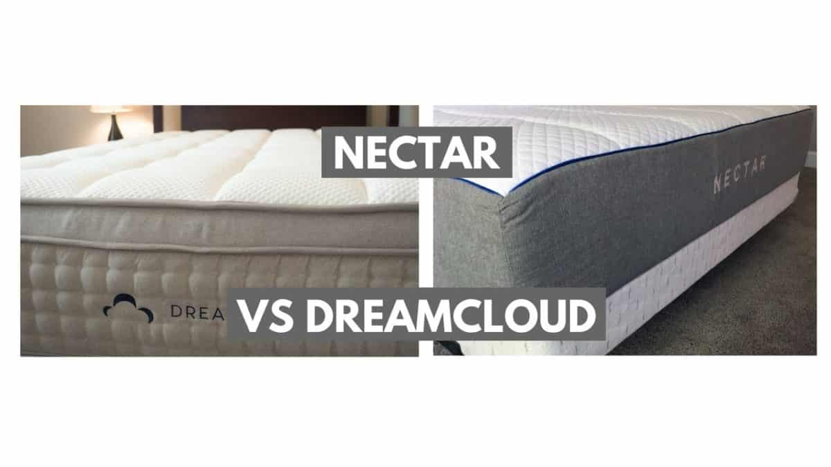 Nectar Vs Dreamcloud Which Should You Choose