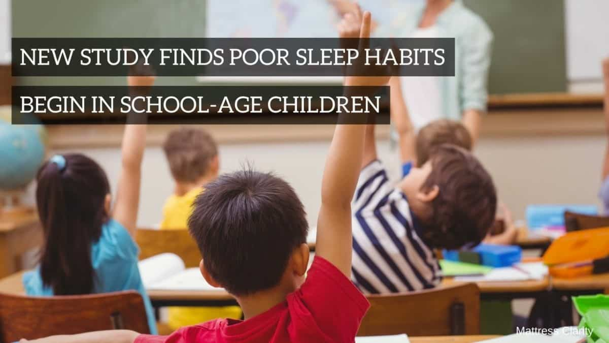 Tempurpedic Mattress Reviews >> New Study Finds Poor Sleep Habits Begin In School-Age Children