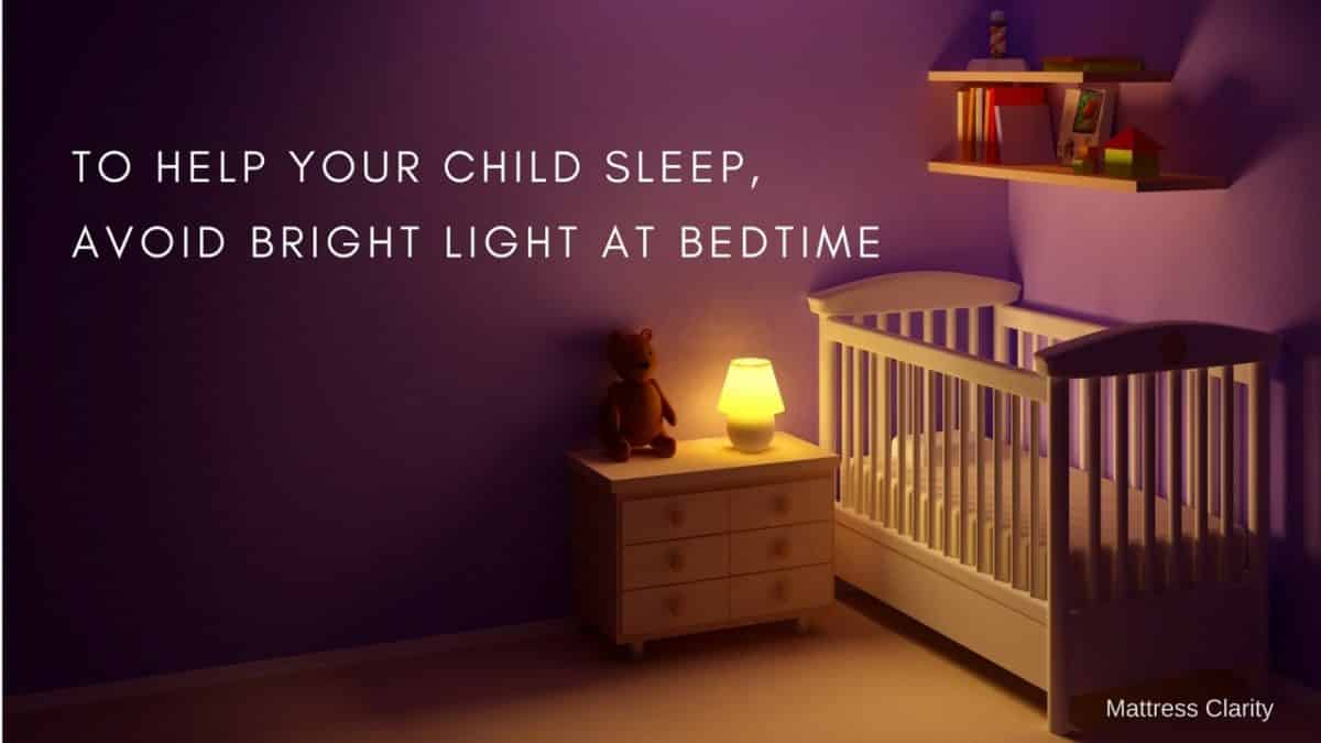 To Help Your Child Sleep Avoid Bright Light At Bedtime