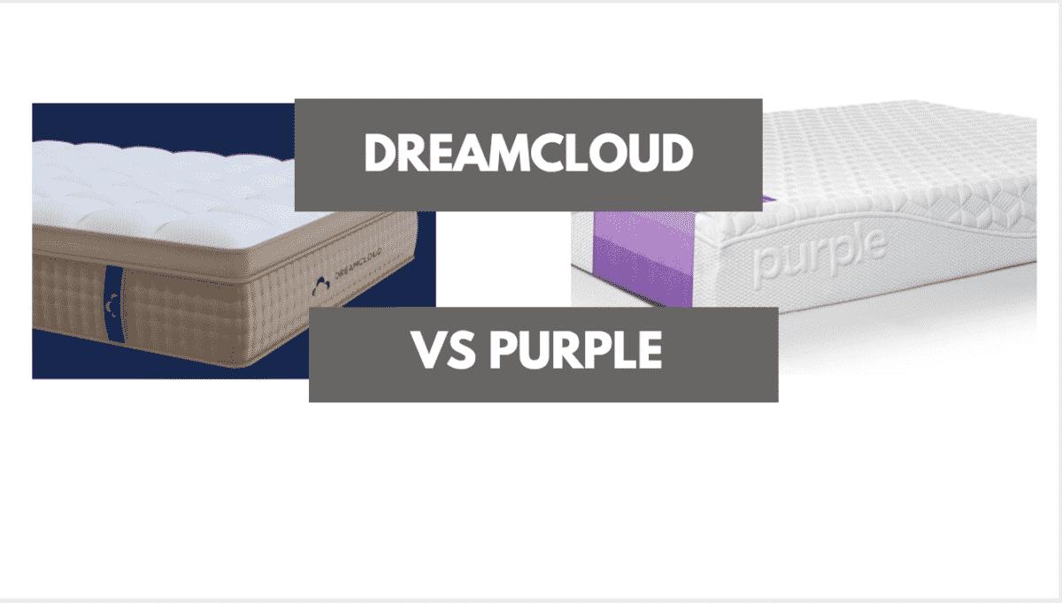 Dreamcloud Vs Purple Which Should You Choose