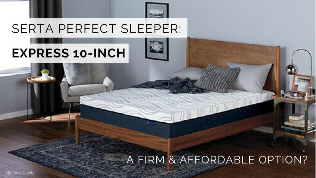 Serta Perfect Sleeper Express 10 Inch A Firm And