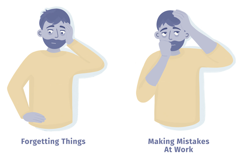 forgetting things and making mistakes when tired